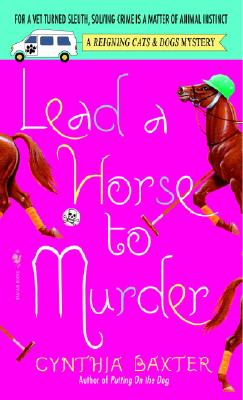 Lead A Horse To Murder By Baxter, Cynthia